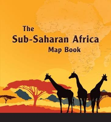 The Sub-Saharan Africa Map Book (Paperback): Esri Press