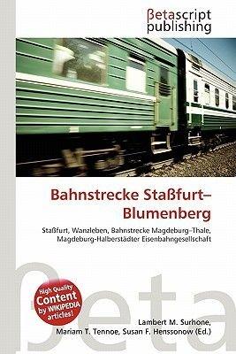 Bahnstrecke Sta Furt-Blumenberg (German, Paperback): Lambert M. Surhone, Mariam T. Tennoe, Susan F. Henssonow