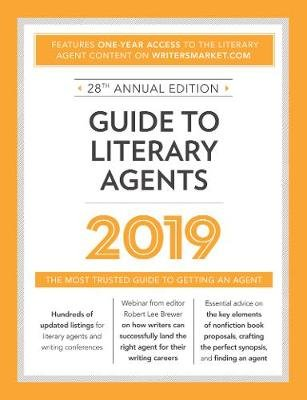 Guide to Literary Agents 2019 - The Most Trusted Guide to Getting Published (Paperback, Twenty-eighth Edition): Robert Lee...