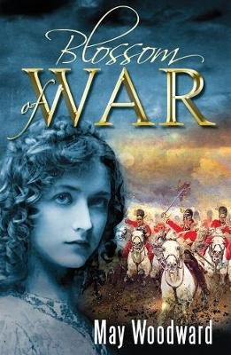 Blossom of War (Paperback): May Woodward