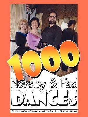 1000 Novelty & Fad Dances (Paperback): Tom L. Nelson