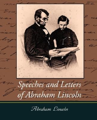Speeches and Letters of Abraham Lincoln (Paperback): Abraham Lincoln, Lincoln Abraham Lincoln