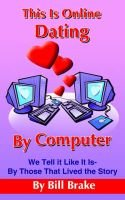 This Is Online Dating By Computer (Paperback): Bill Brake