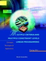 Multiple Criteria And Multiple Constraint Levels Linear Programming: Concepts, Techniques And Applications (Hardcover, 2001):...