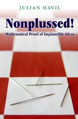 Nonplussed! - Mathematical Proof of Implausible Ideas (Electronic book text): Julian Havil