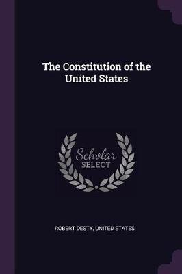 The Constitution of the United States (Paperback): Robert Desty