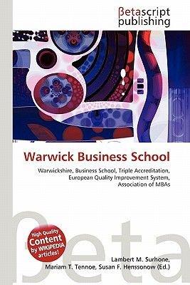 Warwick Business School (Paperback): Lambert M. Surhone, Mariam T. Tennoe, Susan F. Henssonow