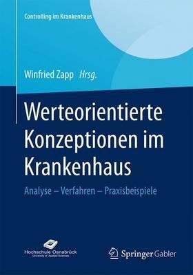 Werteorientierte Konzeptionen Im Krankenhaus; Analyse ? Verfahren ? Praxisbeispiele (English, German, Undetermined, Electronic...