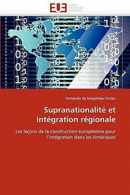 Supranationalit� Et Int�gration R�gionale (French, Paperback): de Magalhaes Furlan-F