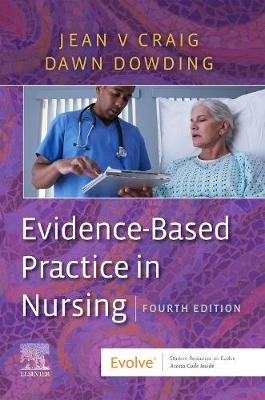 Evidence-Based Practice in Nursing (Paperback, 4th Revised edition): Jean V. Craig, Dawn Dowding