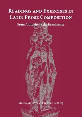 Readings and Exercises in Latin Prose Composition - from Antiquity to the Renaissance (English, Latin, Paperback): Milena...