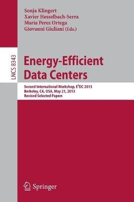 Energy-Efficient Data Centers - Second International Workshop, E(2)DC 2013, Berkeley, CA, USA, May 21, 2013. Revised Selected...