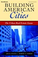 Building American Cities - The Urban Real Estate Game (Paperback, 2nd): Joe R Feagin, Robert Parker