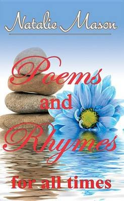 Poems and Rhymes for All Times (Electronic book text): Natalie Mason