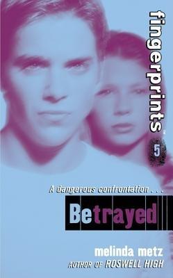 Fingerprints #5: Betrayed (Electronic book text): Melinda Metz