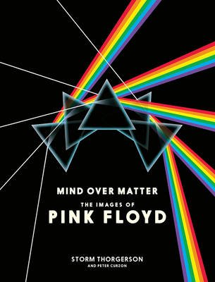 Mind Over Matter - The Images of Pink Floyd (Hardcover): Storm Thorgerson