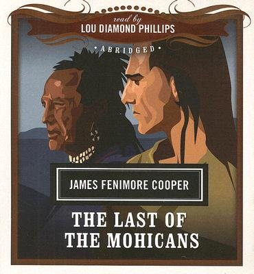 The Last of the Mohicans (Abridged, Standard format, CD, abridged edition): James Fenimore Cooper