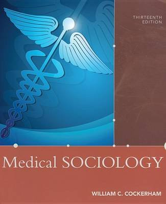 Medical Sociology (Electronic book text, 13th New edition): William C. Cockerham