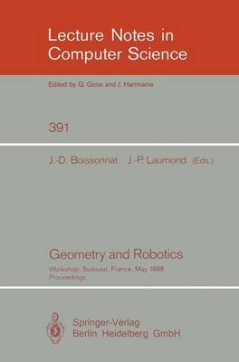 Geometry and Robotics - Workshop, Toulouse, France, May 26-28, 1988. Proceedings (Electronic book text): Jean-Daniel...