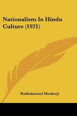 Nationalism in Hindu Culture (1921) (Paperback): Radhakumud Mookerji
