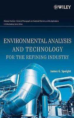 Environmental Analysis and Technology for the Refining Industry (Electronic book text): James G. Speight
