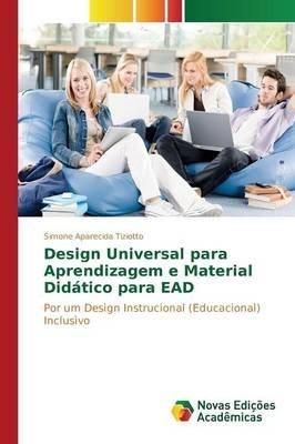 Design Universal Para Aprendizagem E Material Didatico Para Ead (Portuguese, Paperback): Tiziotto Simone Aparecida