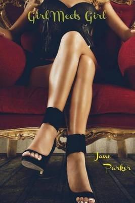 Girl Meets Girl (Paperback): Jane Parker