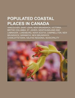 Populated Coastal Places in Canada - Vancouver, Saint John, New Brunswick, Victoria, British Columbia, St. John's,...