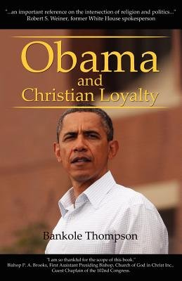 Obama and Christian Loyalty (Paperback): Bankole Thompson