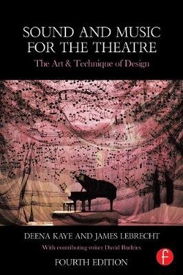 Sound and Music for the Theatre - The Art & Technique of Design (Electronic book text, 4th New edition): Deena C. Kaye, James...