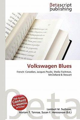 Volkswagen Blues (Paperback): Lambert M. Surhone, Miriam T. Timpledon, Susan F. Marseken