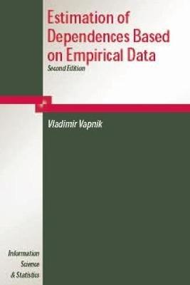 Estimation of Dependences Based on Empirical Data (Paperback, Softcover reprint of hardcover 1st ed. 1982): Vladimir Vapnik