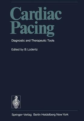 Cardiac Pacing - Diagnostic and Therapeutic Tools (Paperback, Softcover reprint of the original 1st ed. 1976): B Luderitz