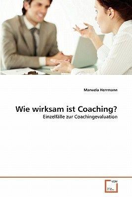 Wie Wirksam Ist Coaching? (German, Paperback): Manuela Herrmann