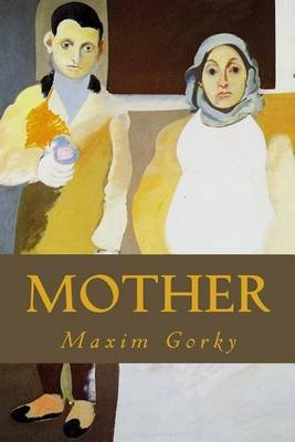 Mother (Paperback): Maxim Gorky
