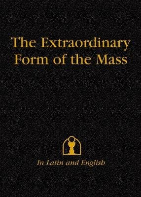 Extraordinary Form of the Mass - In Latin and English (Book, New edition): Catholic Truth Society
