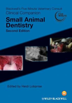 Blackwell's Five-Minute Veterinary Consult Clinical Companion - Small Animal Dentistry (Electronic book text, 2nd Revised...