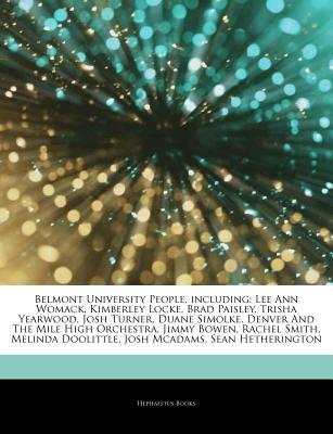 Articles on Belmont University People, Including - Lee Ann Womack, Kimberley Locke, Brad Paisley, Trisha Yearwood, Josh Turner,...
