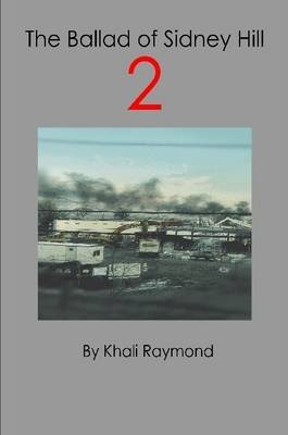 The Ballad of Sidney Hill 2 (Paperback): Khali Raymond