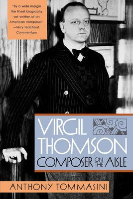 Virgil Thomson - Composer on the Aisle (Paperback, New edition): Anthony Tommasini