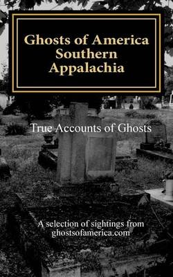 Ghosts of America - Southern Appalachia (Paperback): Nina Lautner