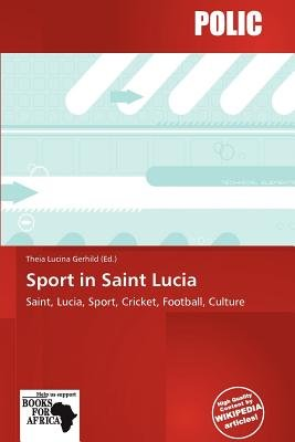 Sport in Saint Lucia (Paperback): Theia Lucina Gerhild