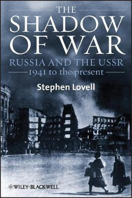 The Shadow of War - Russia and the USSR, 1941 to the Present (Paperback): Stephen Lovell
