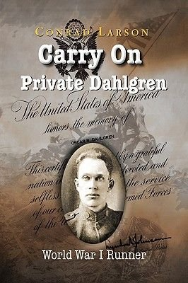 Carry on Private Dahlgren (Paperback): Conrad Larson, Oscar R. Dahlgren