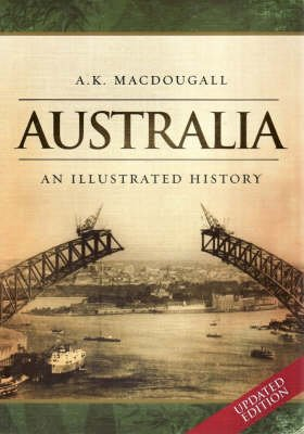 Australia 2008 - An Illustrated History (Paperback): A.K. MacDougall