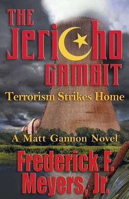 The Jericho Gambit - Terrorism Strikes Home (Paperback): Jr. Frederick F. Meyers