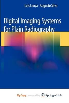 Digital Imaging Systems for Plain Radiography (Paperback):