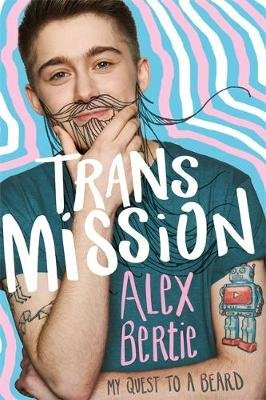 Trans Mission: My Quest to a Beard (Paperback): Alex Bertie