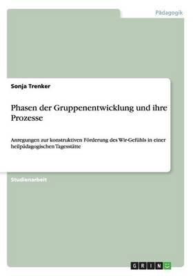 Phasen Der Gruppenentwicklung Und Ihre Prozesse (German, Paperback): Sonja Trenker