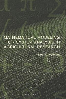 Mathematical Modeling for System Analysis in Agricultural Research (Hardcover, New): Karel D Vohnout